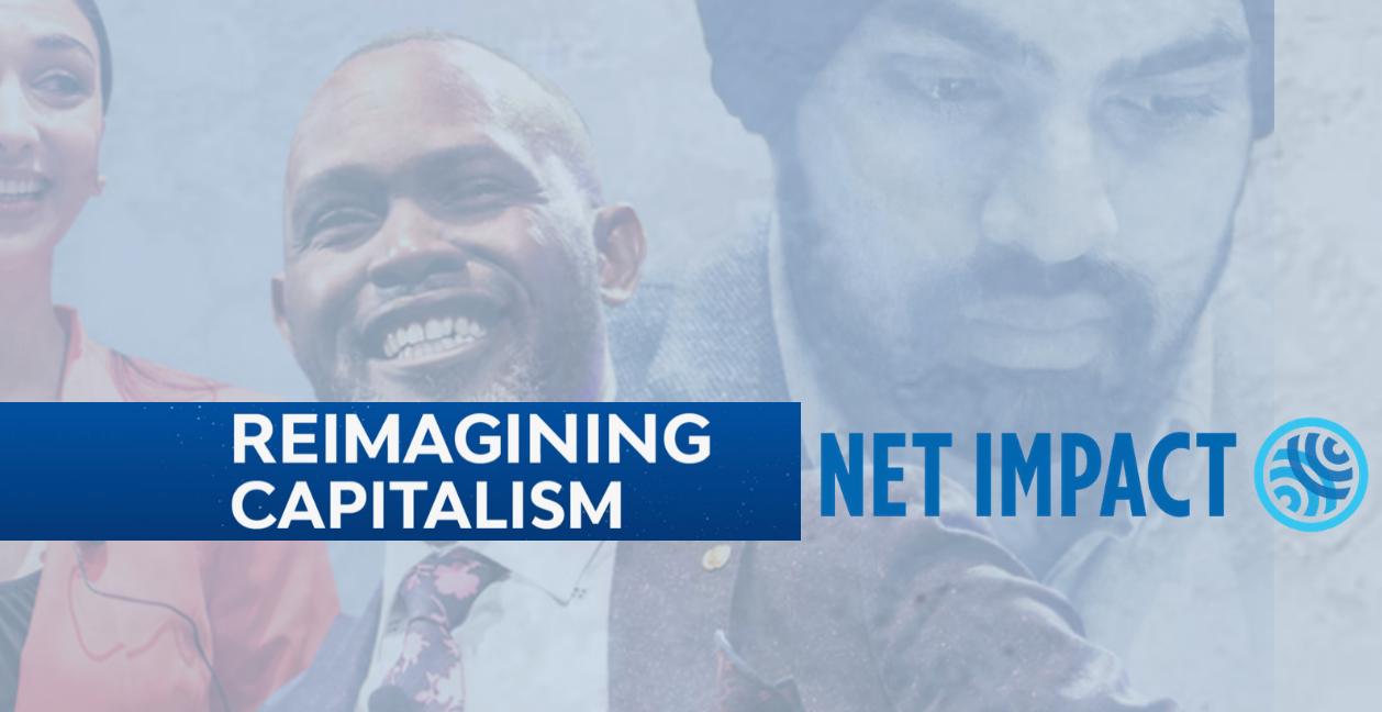 Reimagining Capitalism - Net Impact